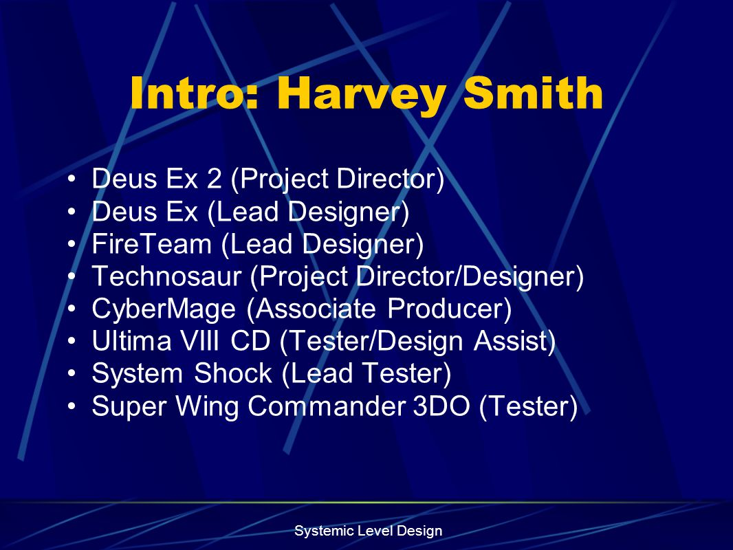 Systemic Level Design Deus Ex: Goals Spy fiction Realistic environments Immersive environments Genre mix Player-driven experience