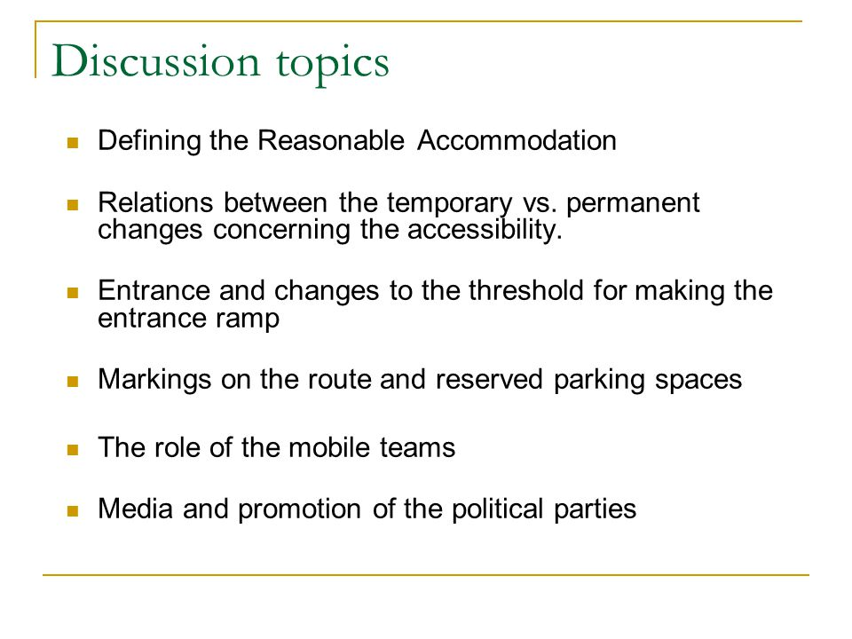 Discussion topics Defining the Reasonable Accommodation Relations between the temporary vs.