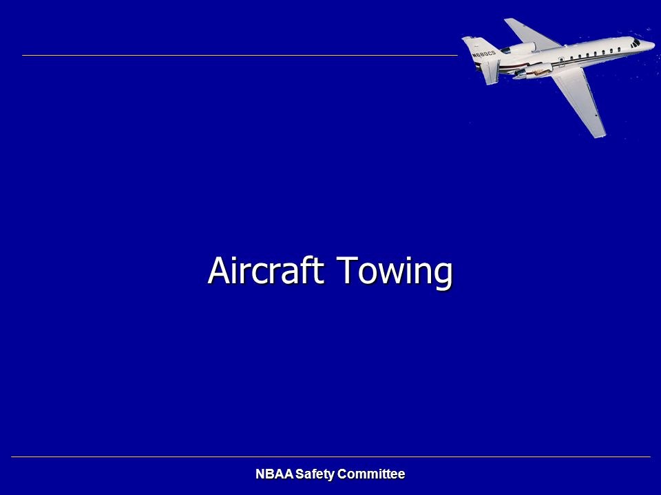 NBAA Safety Committee Aircraft Towing