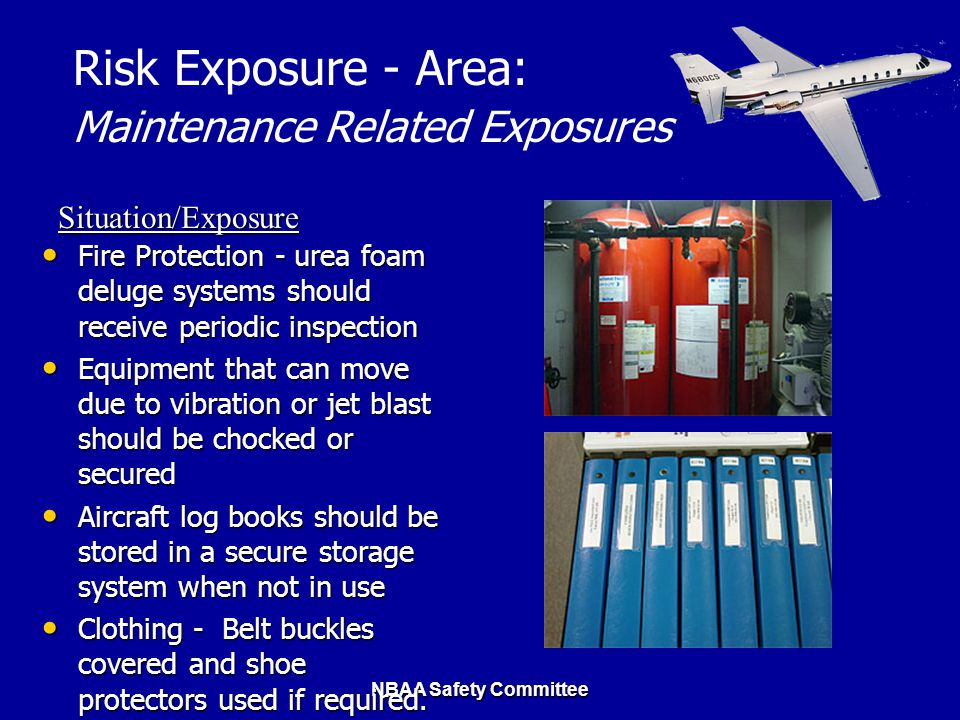 NBAA Safety Committee Fire Protection - urea foam deluge systems should receive periodic inspection Fire Protection - urea foam deluge systems should