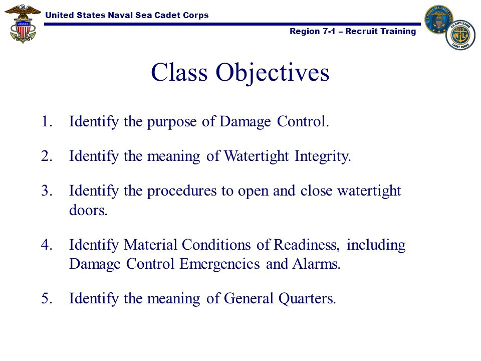 United States Naval Sea Cadet Corps Region 7-1 – Recruit Training Importance Damage Control is an ALL HANDS responsibility .
