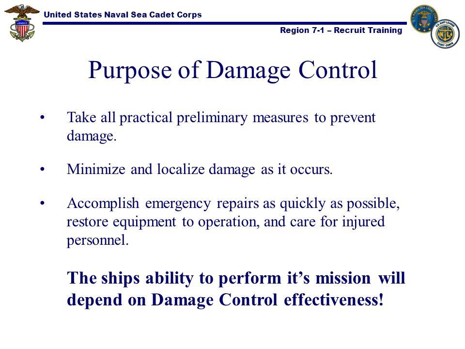United States Naval Sea Cadet Corps Region 7-1 – Recruit Training Summary 1.Identify the purpose of Damage Control.