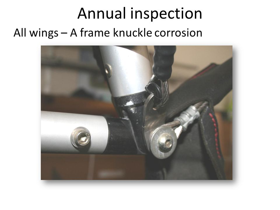 Annual inspection All wings – A frame knuckle corrosion