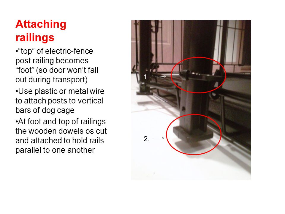 Attaching railings top of electric-fence post railing becomes foot (so door wont fall out during transport) Use plastic or metal wire to attach posts