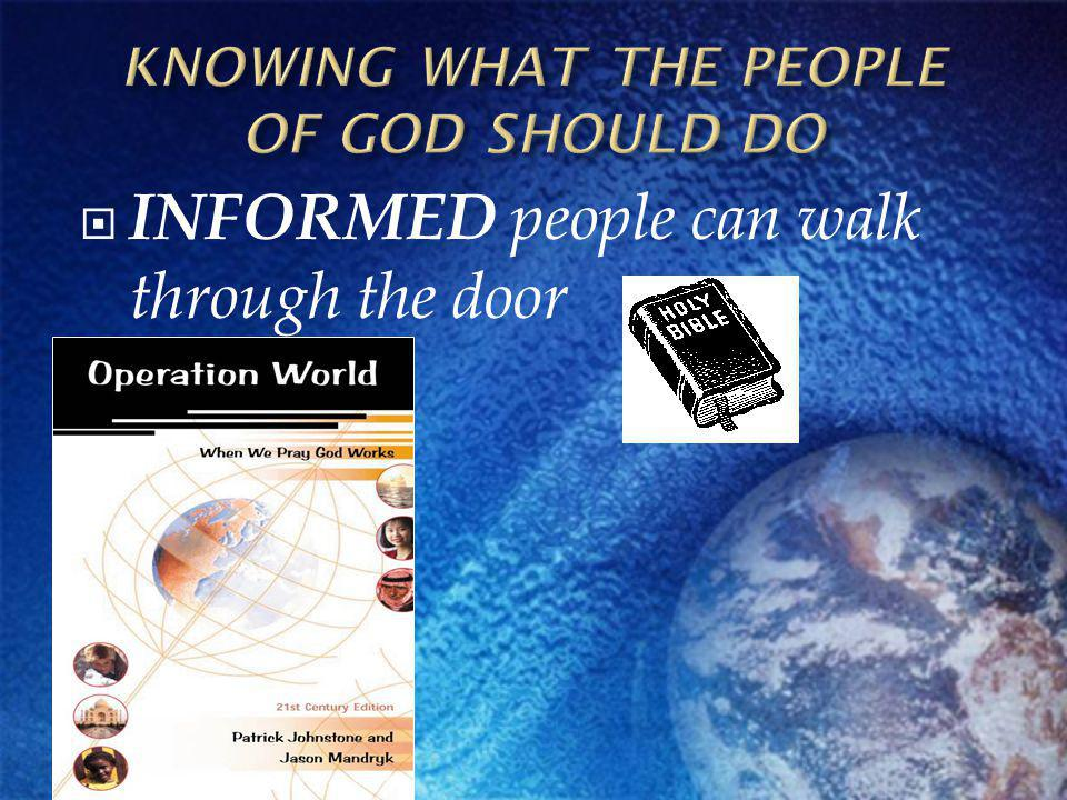 INFORMED people can walk through the door
