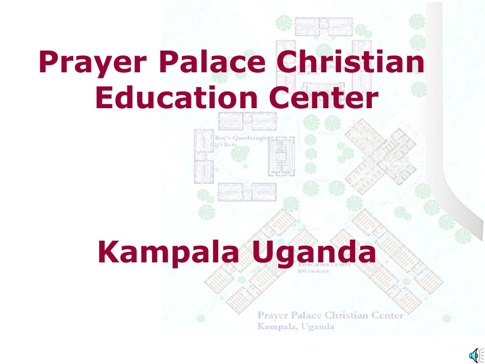 Prayer Palace Christian Education Center Kampala Uganda
