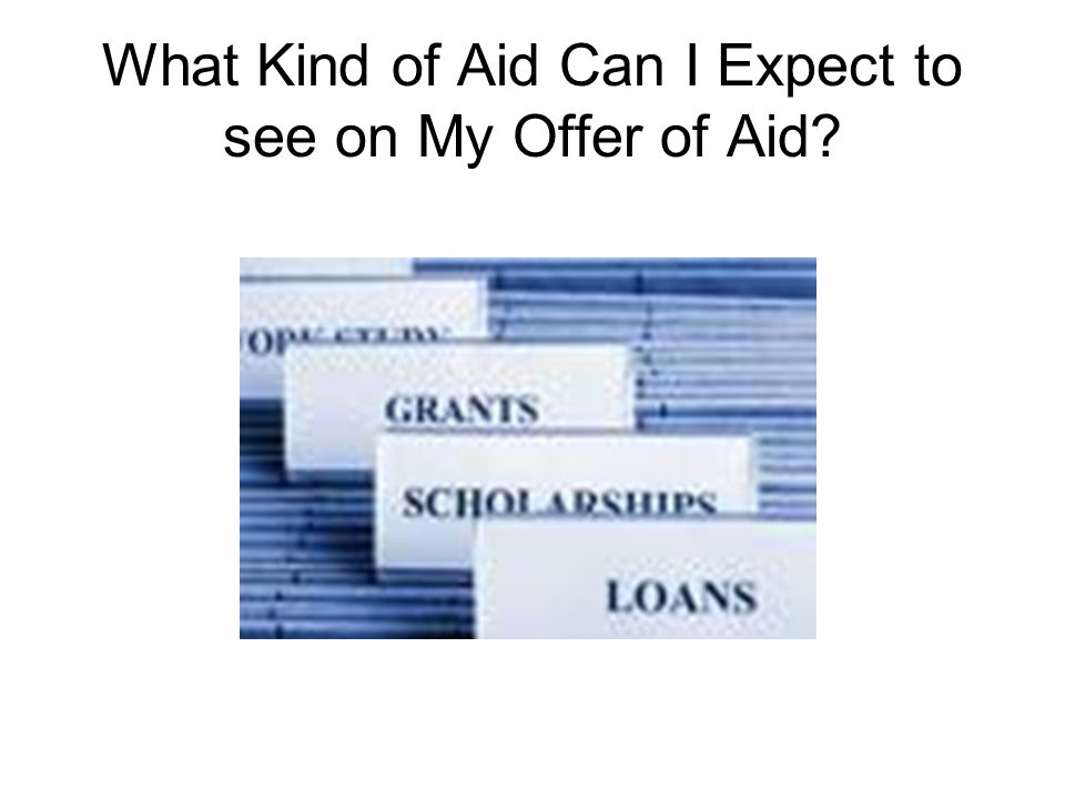 What Kind of Aid Can I Expect to see on My Offer of Aid