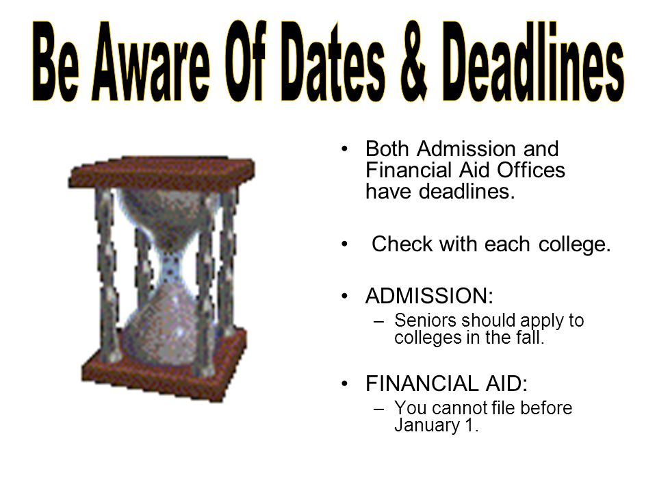 Both Admission and Financial Aid Offices have deadlines.