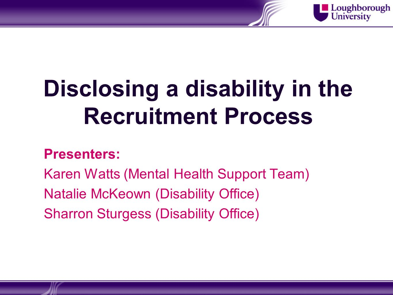 Outline of the session Your rights under the law Reasons for disclosure – group exercise When to disclose Case study Question and answer