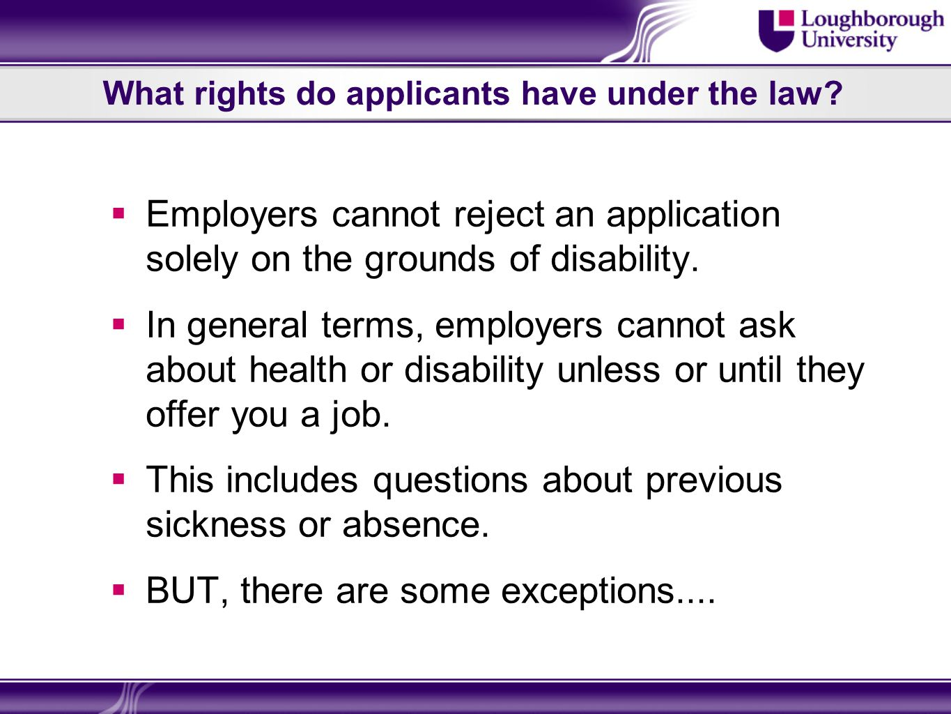 The Work Placement Arrangements 60% of people with mental health difficulties say they have been put off applying for a job as they expect to be dealt with unfairly (Social Exclusion Unit, 2004) After receiving a conditional offer from an employer, the student also received a health questionnaire.