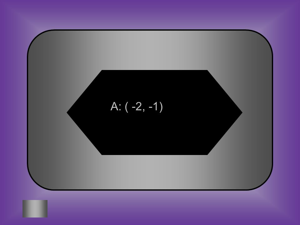 A:B: ( -2, -1) ( -1, -2) Solve by elimination: 2x - 5y = 1 3x - 4y = -2 C:D: No solution Infinite number of solutions