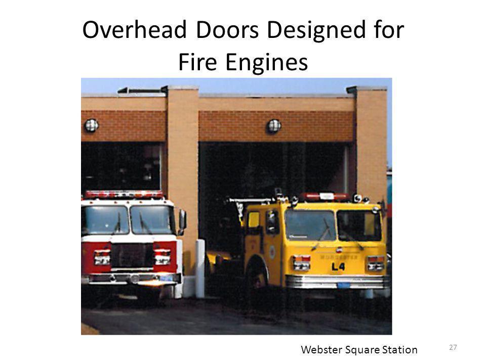 Overhead Doors Designed for Fire Engines 27 Webster Square Station