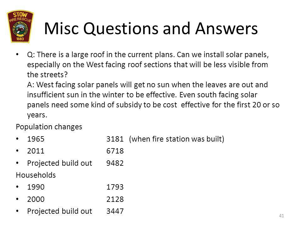 Misc Questions and Answers Q: There is a large roof in the current plans.