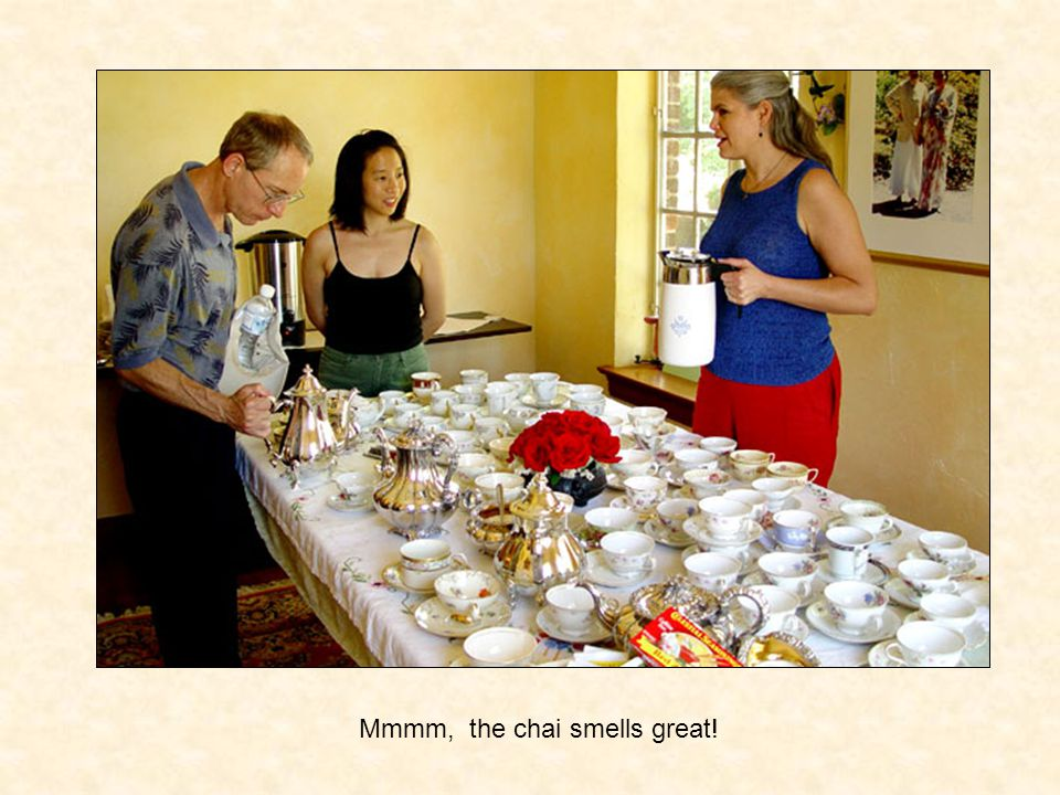 Mmmm, the chai smells great!