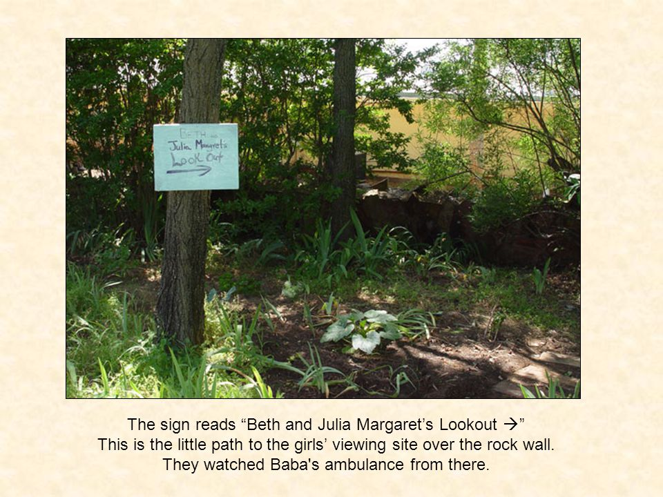 The sign reads Beth and Julia Margarets Lookout This is the little path to the girls viewing site over the rock wall.