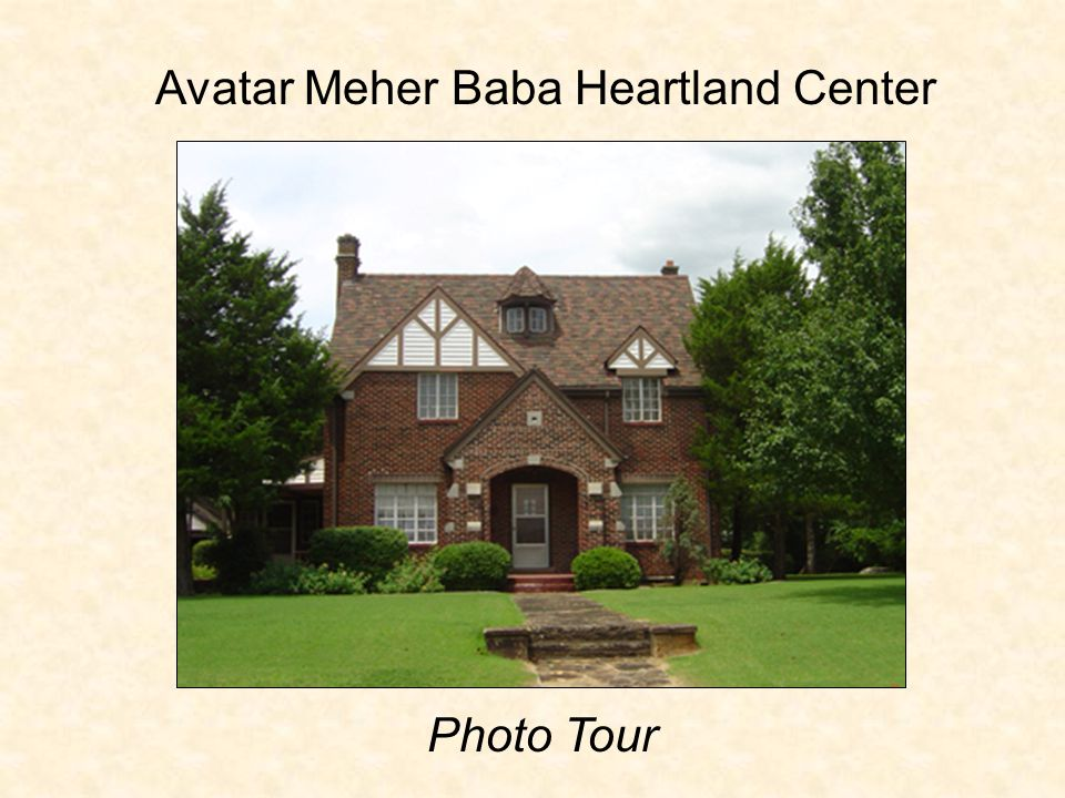 Photo Tour Avatar Meher Baba Heartland Center