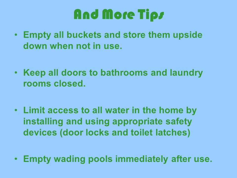 More Tips Know where the manual cut-off switch is for the pool pump. Regularly check drain covers to ensure they are secure and in proper working orde