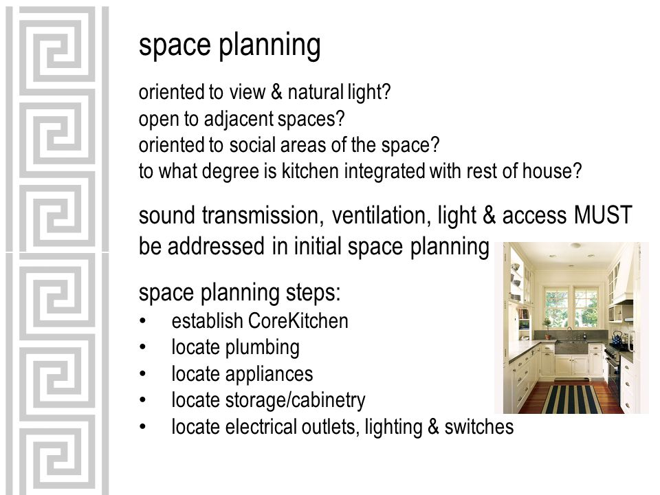 space planning oriented to view & natural light? open to adjacent spaces? oriented to social areas of the space? to what degree is kitchen integrated