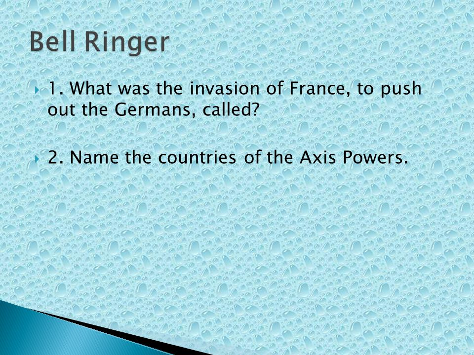 1. What was the invasion of France, to push out the Germans, called.
