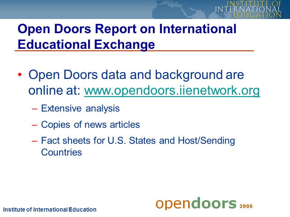 Resources for Study Abroad and International Education IIEs Online Resources www.iie.orgIIE Online www.iiepassport.orgDirectory of Study Abroad Programs www.StudyAbroadFunding.orgFunding for U.S.