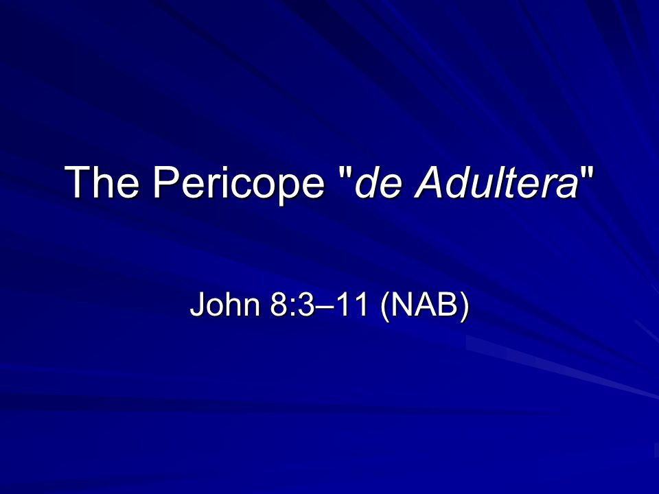 The Pericope de Adultera John 8:3–11 (NAB)