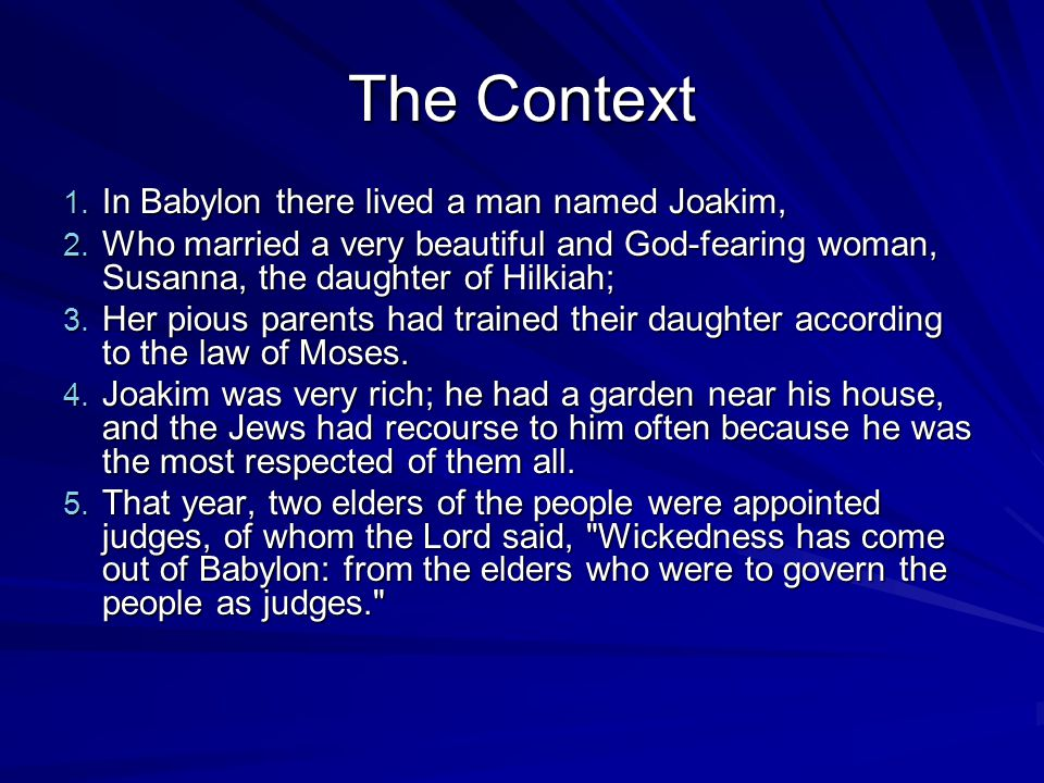 The Problem 6.These men, to whom all brought their cases, frequented the house of Joakim.
