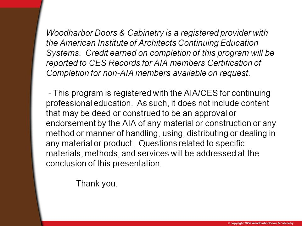 Woodharbor Doors & Cabinetry is a registered provider with the American Institute of Architects Continuing Education Systems.