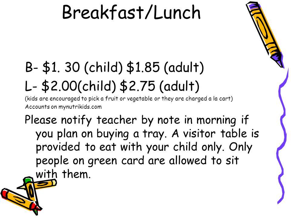 Breakfast/Lunch B- $1.