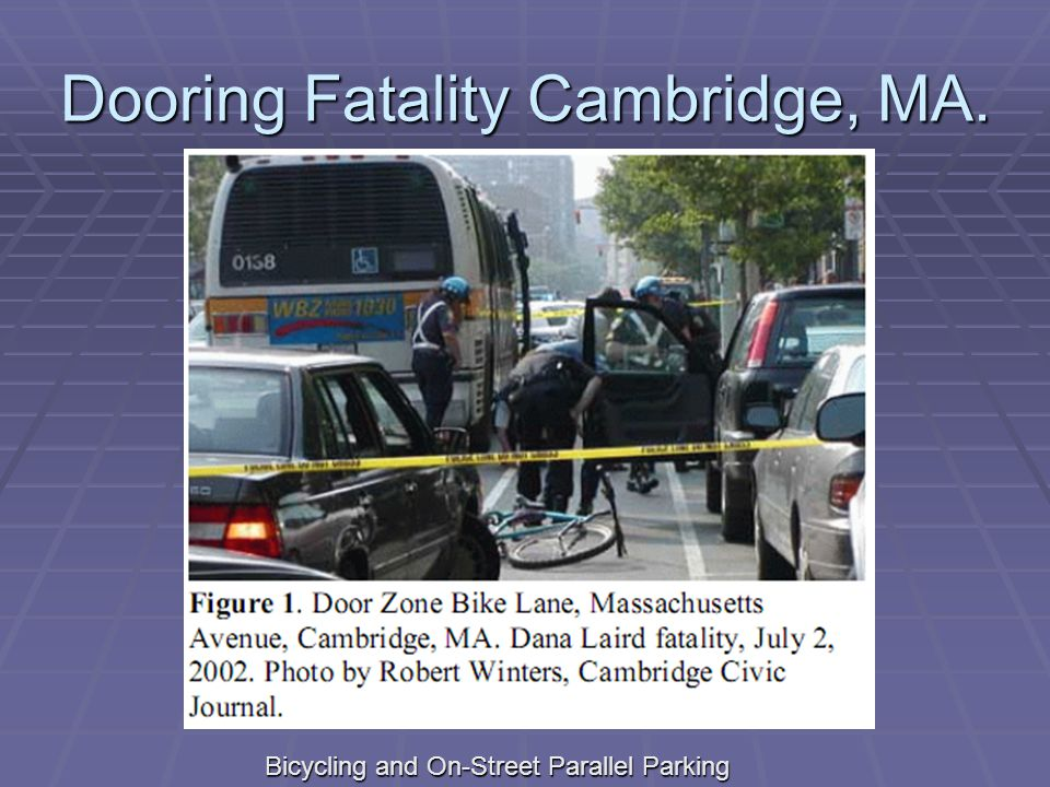 Dooring Fatality Cambridge, MA. Bicycling and On-Street Parallel Parking