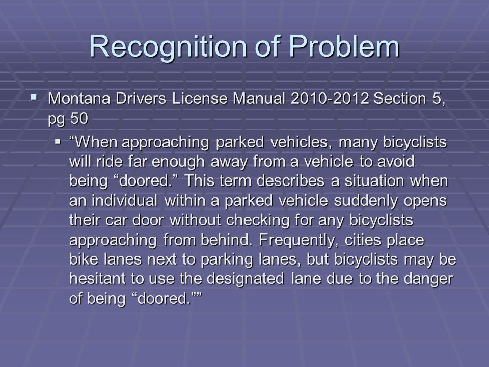 Recognition of Problem Montana Drivers License Manual 2010-2012 Section 5, pg 50 Montana Drivers License Manual 2010-2012 Section 5, pg 50 When approa