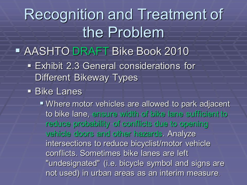 Recognition and Treatment of the Problem AASHTO DRAFT Bike Book 2010 AASHTO DRAFT Bike Book 2010 Exhibit 2.3 General considerations for Different Bike