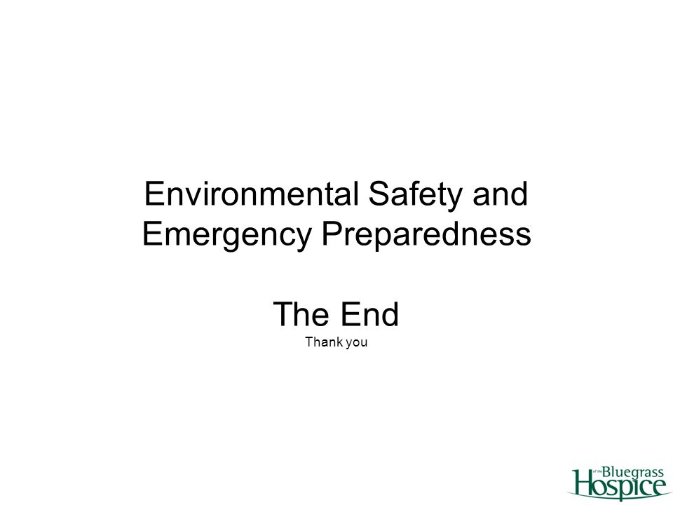 Environmental Safety and Emergency Preparedness The End Thank you