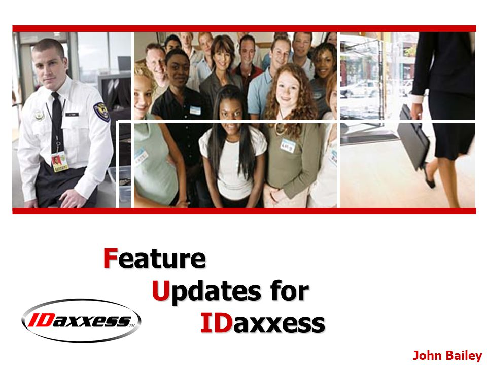 John Bailey Feature Updates for IDaxxess