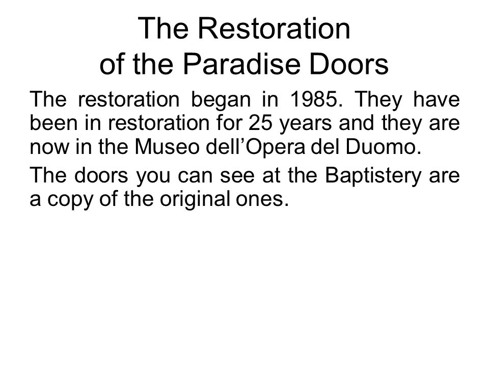 The Restoration of the Paradise Doors The restoration began in 1985.