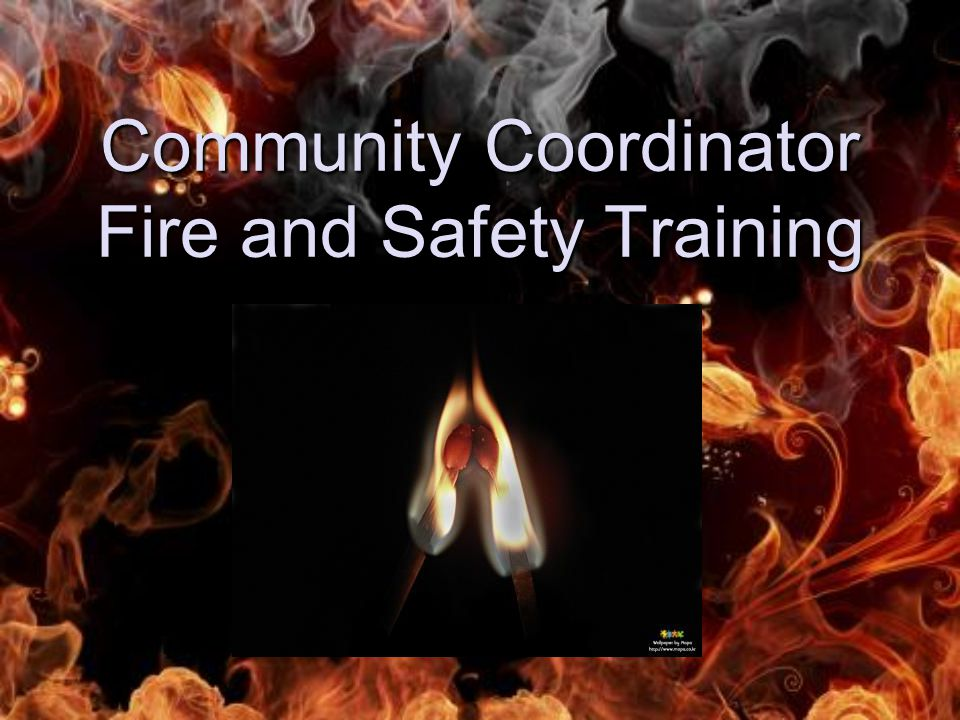 Community Coordinator Fire and Safety Training