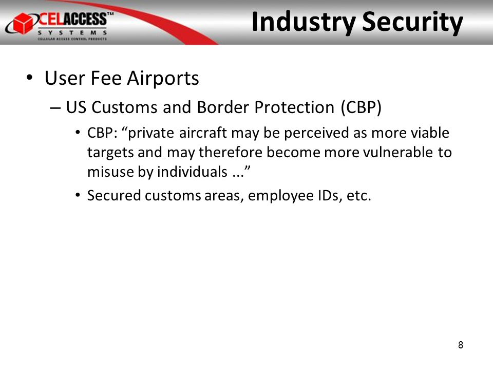 Making a Good Business Decision – Listening to Security Concerns of Existing Tenants – Appealing to New Business Aviation Operators High-frequency flights High fuel consumption Required security program in place – Wanted audit capabilities – Wanted flexible enough for expansion – Wanted hosted, web-based system – Finding cost-effective solution Airports Security Needs 9
