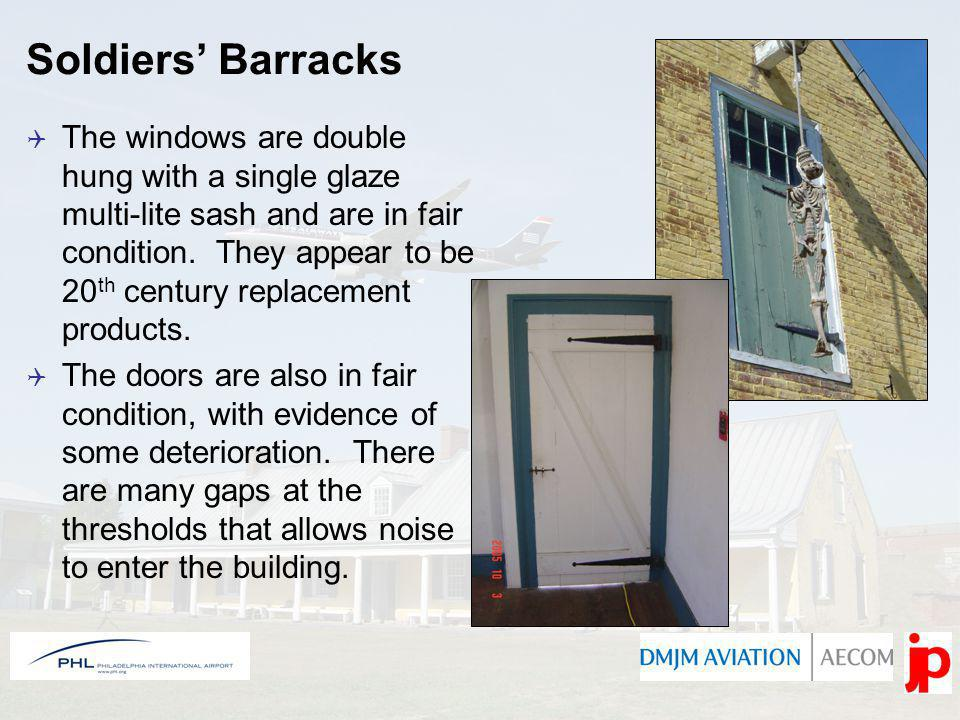 Soldiers Barracks The windows are double hung with a single glaze multi-lite sash and are in fair condition. They appear to be 20 th century replaceme