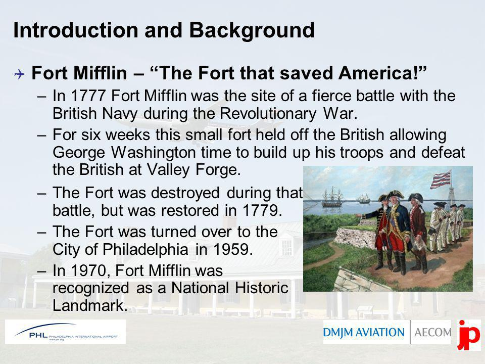 Introduction and Background Fort Mifflin – The Fort that saved America.
