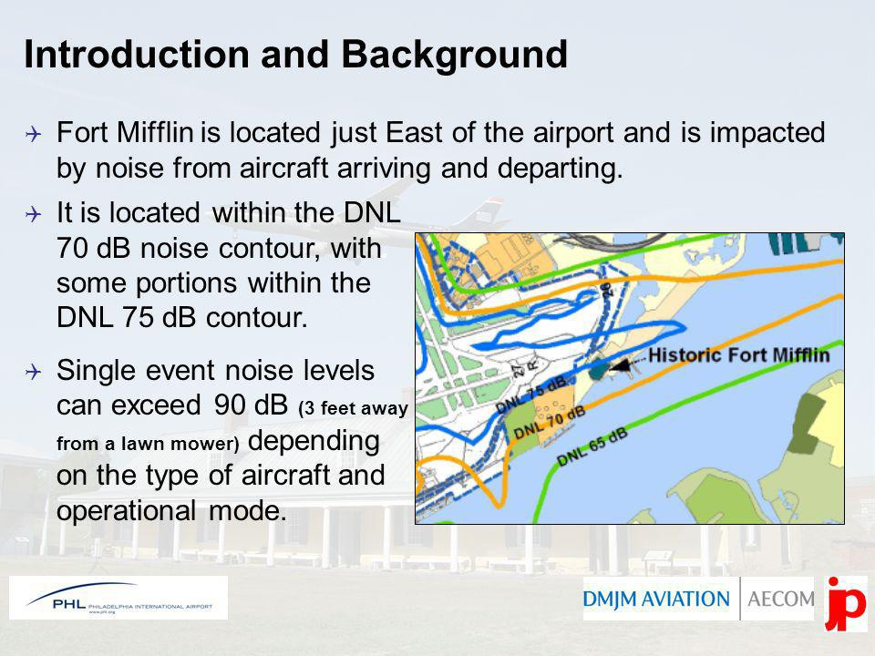 Fort Mifflin is located just East of the airport and is impacted by noise from aircraft arriving and departing. It is located within the DNL 70 dB noi