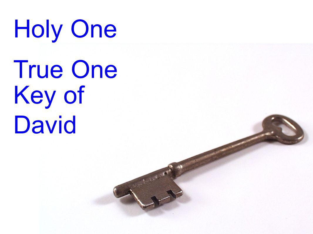 Holy One True One Key of David