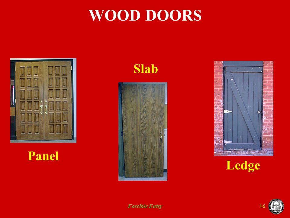Forcible Entry16 WOOD DOORS Panel Slab Ledge