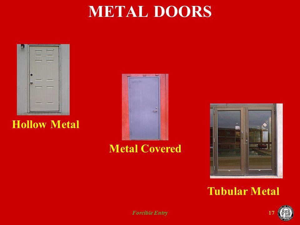 Forcible Entry17 METAL DOORS Tubular Metal Hollow Metal Metal Covered