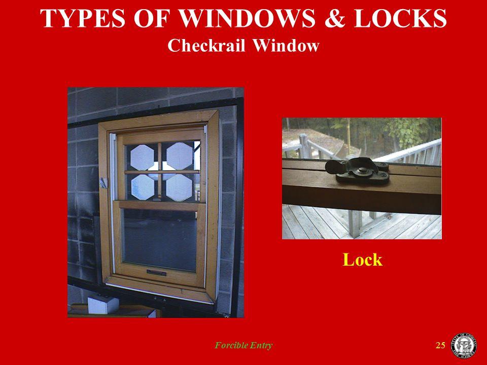 Forcible Entry25 TYPES OF WINDOWS & LOCKS Checkrail Window Lock
