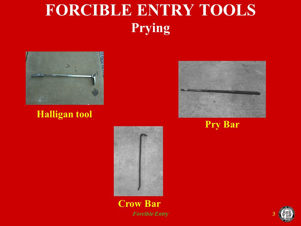 Forcible Entry4 FORCIBLE ENTRY TOOLS Pushing/Pulling Hydraulic Spreader K-Tool Pike pole D-Handle Pike Pole Hydraulic Door Opener