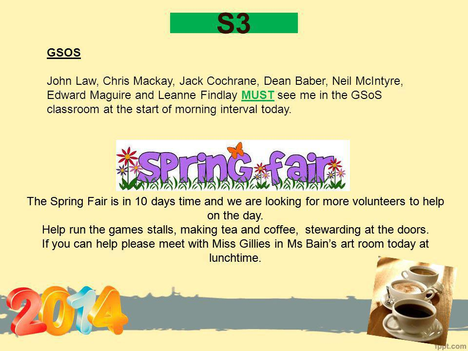 S3 The Spring Fair is in 10 days time and we are looking for more volunteers to help on the day.