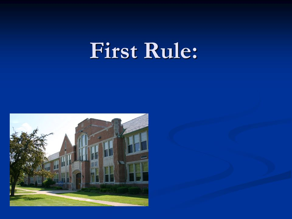 First Rule: