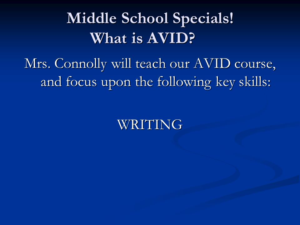 Middle School Specials. What is AVID. Mrs.