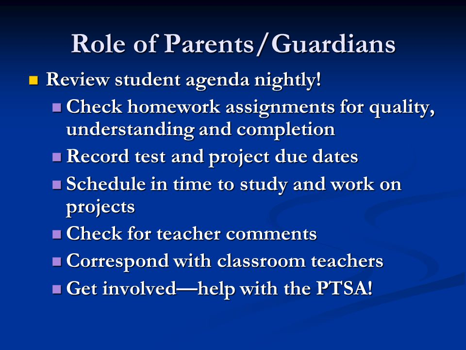 Role of Parents/Guardians Review student agenda nightly.