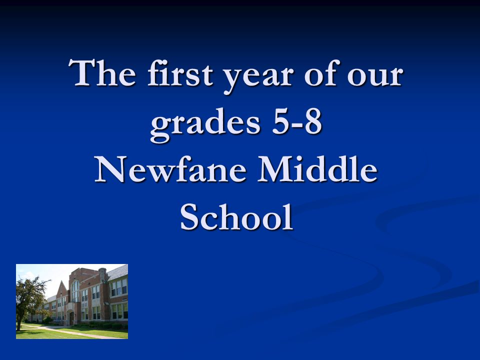 The first year of our grades 5-8 Newfane Middle School