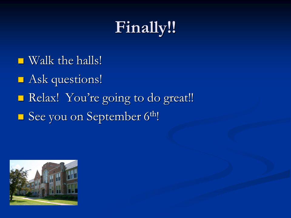 Finally!. Walk the halls. Walk the halls. Ask questions.